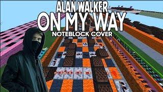 Gambar cover Alan Walker - On My Way (Noteblock Song)