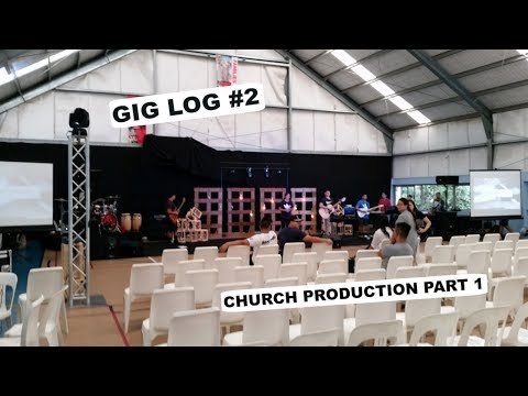GIG LOG #2 Church Production Part 1 Setup