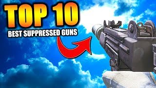 """Top 10 """"BEST SUPPRESSED GUNS"""" in COD HISTORY 
