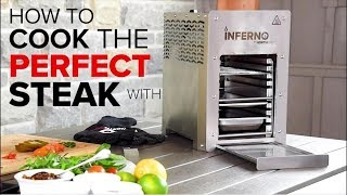 How to Cook the Perfect Steak Using the Inferno Infrared Grill