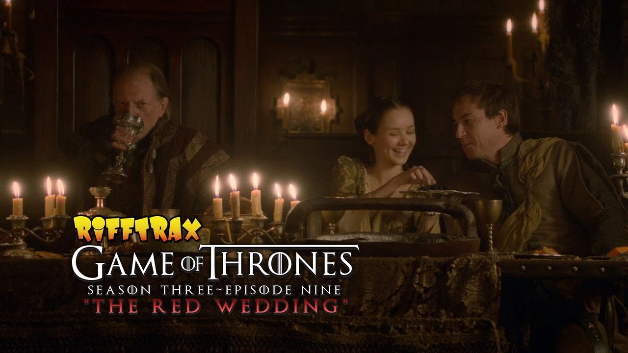 "RiffTrax: GAME OF THRONES ""Red Wedding"" episode (Preview) - YouTube Game Of Thrones Red Wedding Episode"