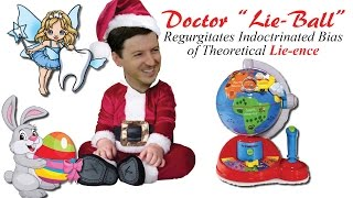 Dr. Lie-Ball ~ Regurgitates Theoretical Lie-ence