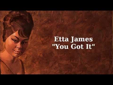 You Got It ~ Etta James