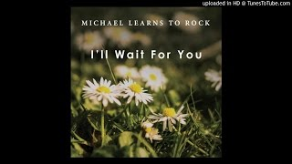 Michael Learns To Rock - I