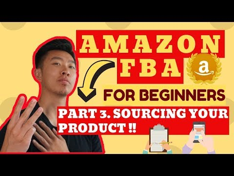 Amazon FBA For Beginners - Part 3 : How to Source and Negotiate For Your Product