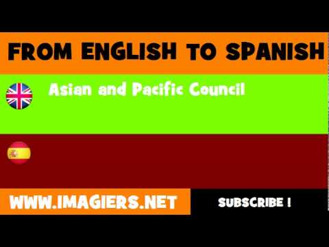 FROM ENGLISH TO SPANISH = Asian and Pacific Council