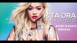 Rita Ora - Anywhere (Baart'B 'Dance' Bootleg)