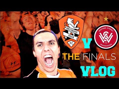 ELIMINATION FINAL!   Brisbane Roar v Western Sydney Wanderers   Game Day Experience   Vlog