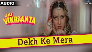 Jai Vikraanta : Dekh Ke Mera Full Audio Song With Lyrics | Sanjay Dutt & Zeba Bakhtiar |
