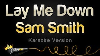 Gambar cover Sam Smith - Lay Me Down (Karaoke Version)