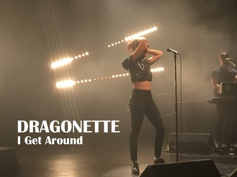 DRAGONETTE | I Get Around | Live Toronto 2015