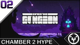 CHAMBER 2 HYPE | Enter The Gungeon | 02