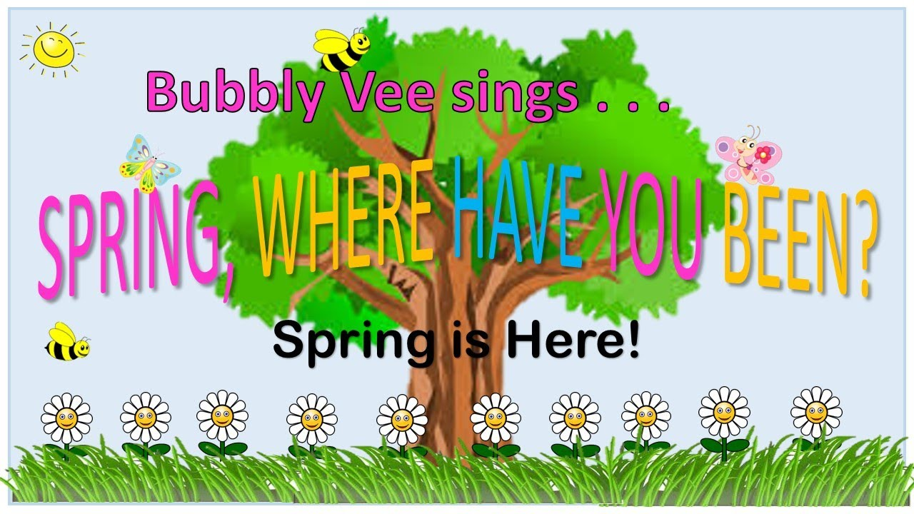 spring is here spring song with lyrics youtube