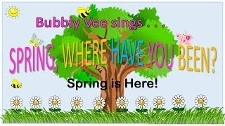 Spring is Here / Spring Song with Lyrics