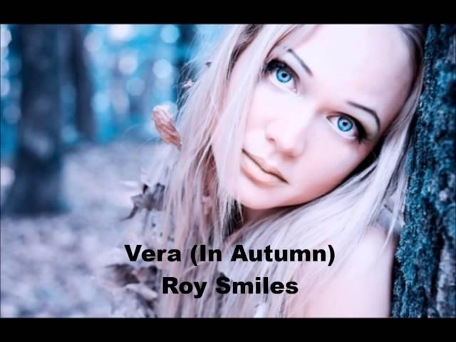 Vera (In Autumn) - Roy Smiles