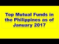 Top Mutual Funds in the Philippines as of January 2017