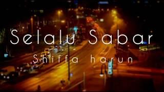 Download Lagu Selalu Sabar - Shiffa Harun (Lyrics) mp3