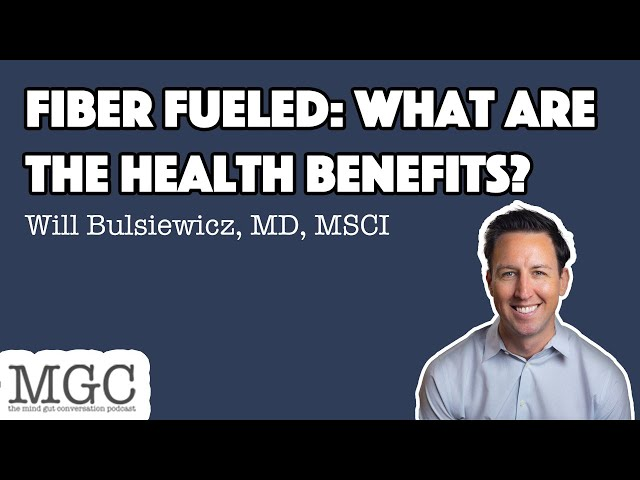 Fiber Fueled with Will Bulsiewicz, MD, MSCI | MGC Ep. 34