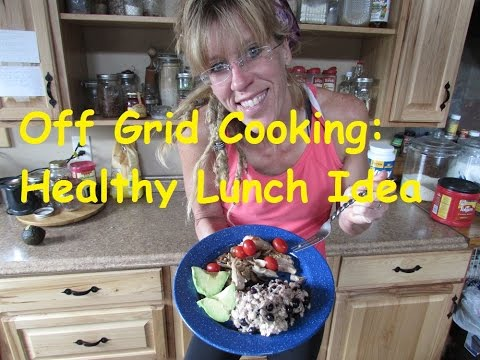 Off Grid Kitchen: Healthy Lunch Idea