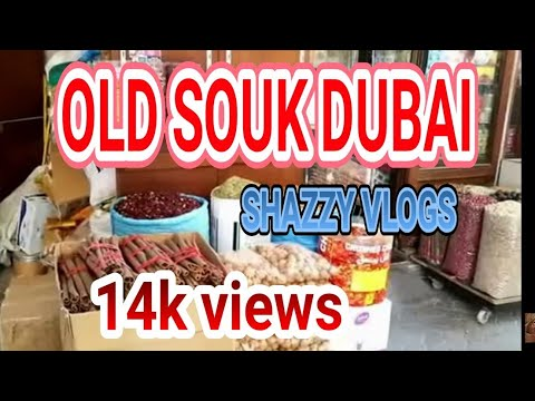 Old Souk Dubai or Spice market of Deira Dubai near the Gold Souk by Shazzy vlogs
