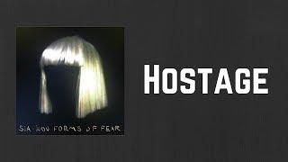 Sia - Hostage (Lyrics)