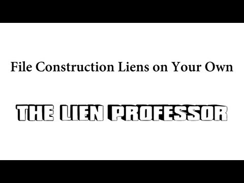 How to File Construction Liens | Lien Professor