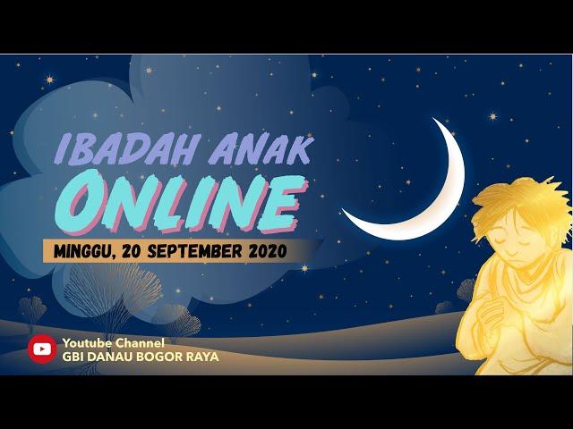 Ibadah Anak Online 20 September 2020