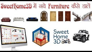 How To Add More Furniture In Sweethome3d Catalog.