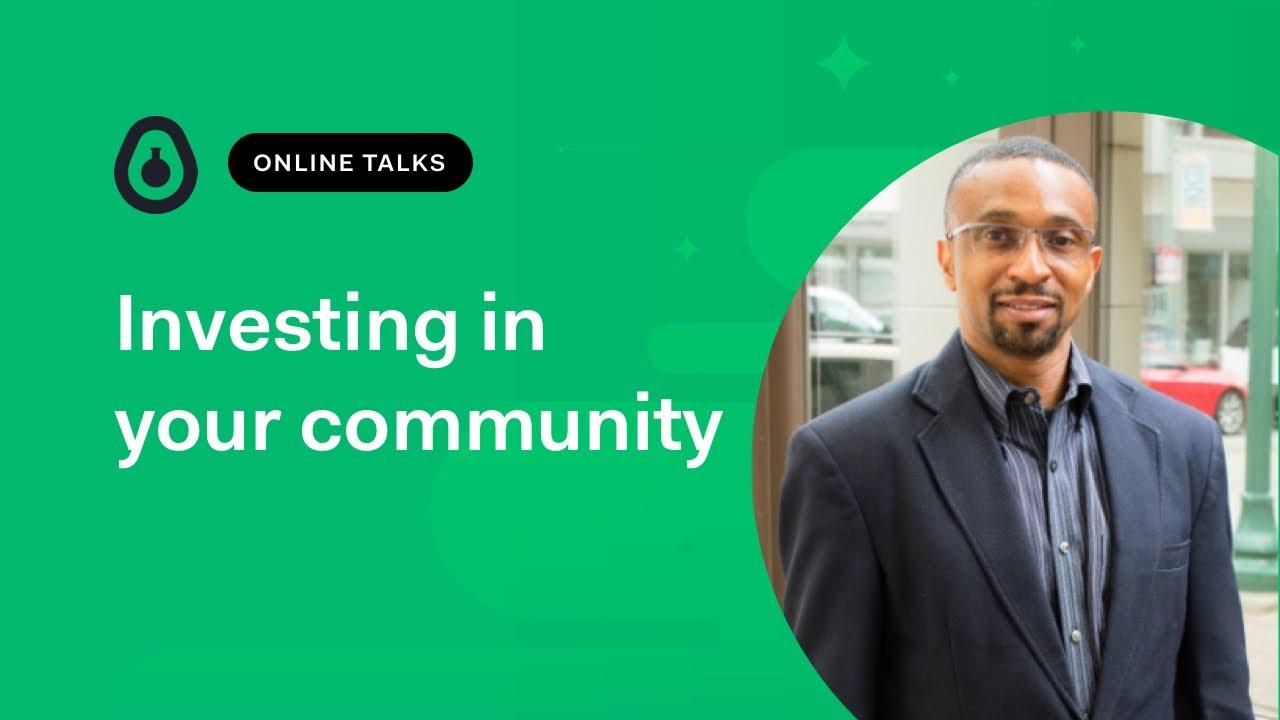 Investing in your community - Meka Egwuekwe