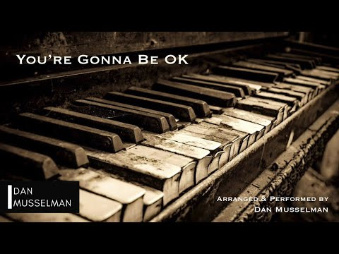 You're Gonna Be OK, by Brian and Jenn Johnson (Bethel Music). Solo Piano.