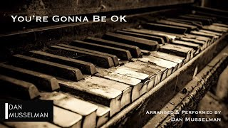 You're Gonna Be OK, by Brian and Jenn Johnson (Bethel Music). Solo Piano. - Stafaband