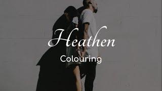 Colouring - Heathen [Lyric Video]