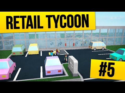 Retail Tycoon #5 - HUGE STORE FRONT (Roblox Retail Tycoon)
