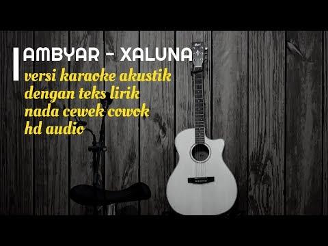 ambyar---xaluna---versi-karaoke-gitar-akustik---no-vocal-nada-cewek-cowok---teks-lirik
