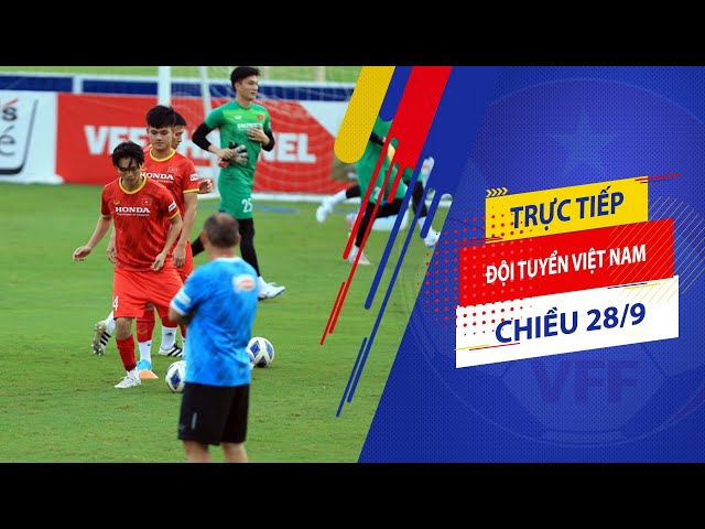 Trực tiếp | ĐT Việt Nam tập luyện chiều 28/9 | VFF Channel
