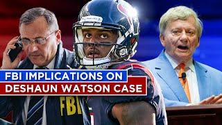 How FBI's involvement in Deshaun Watson case could impact Texans