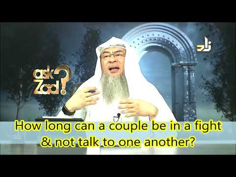 How Long Can A Husband And A Wife Be In A Fight And Not Talk To Each Other? - Assim Al Hakeem