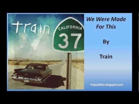 Train - We Were Made For This (Lyrics)