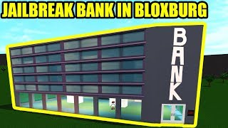 I BUILT the JAILBREAK BANK in BLOXBURG!!! | Roblox Welcome to Bloxburg