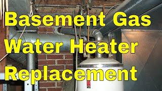 Gas Water Heater In Basement Replacement