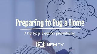 Mortgage Explainer: Preparing to Buy a Home