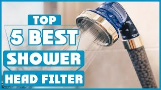 Shower Head Filters: Best Shower Head Filter 2019 (Buying Guide)