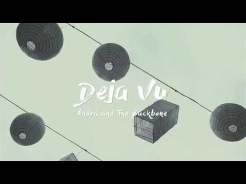 ANDRA AND THE BACKBONE - DEJA VU