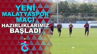 Yeni Malatyaspor maçı hazırlıklarımız başladı