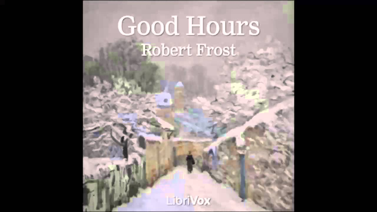 good several hours robert frost