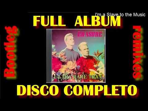 Erasure Ultra Rare trax vol.1.- FULL ALBUM (bootleg remix)