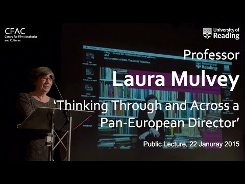 Laura Mulvey -- 'Thinking Through and Across a Pan-European Director' (CFAC Public Lecture)