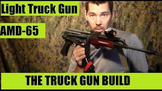 Truck gun Rifle Build AMD 65 AK Rifle