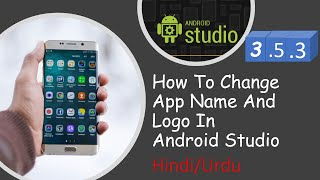 How to Change App Name an Logo in Android Studio 2020 Latest