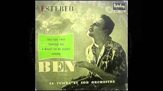 BEN - sa tumba et son orchestre - I Want To Be Happy